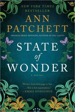 State of Wonder By Ann Patchett - Excellent beach read...or anytime read!
